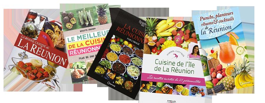 Guide r union livres qui mettent la cuisine r unionnaise - Livre de cuisine traditionnelle francaise ...